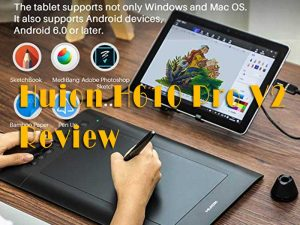 Huion H610 Pro V2 Review - The Ultimate buying Guide