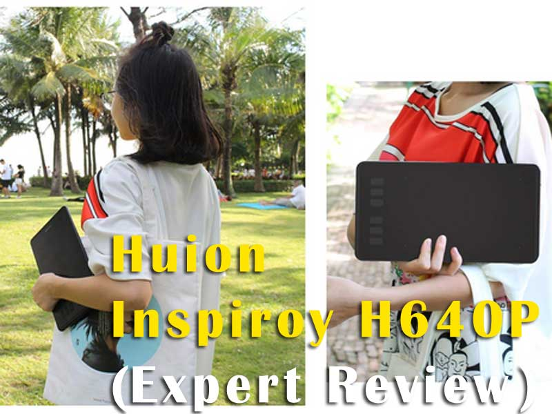 Find The Best Huion Inspiroy H640P Review